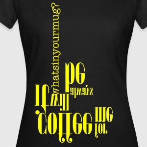 ...whatsinyourmug... bottomsup, yellow - Dame-T-shirt