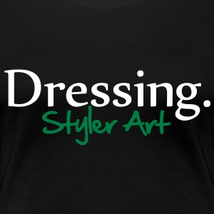 dressing_styler_art_2c T-Shirts - Frauen Premium T-Shirt