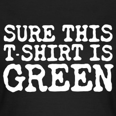 Surely Green T-Shirts