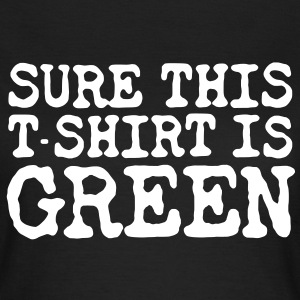 Surely Green T-Shirts - Women's T-Shirt