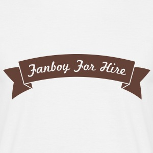Fanboy For Hire - Männer T-Shirt