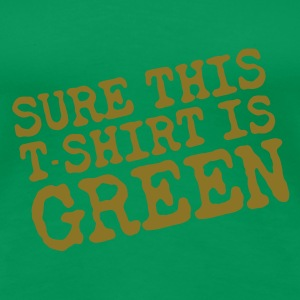 Surely Green T-Shirts - Women's Premium T-Shirt