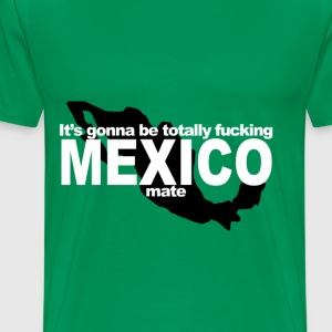 D.F.A. Designs - Totally Mexico - Men's Premium T-Shirt