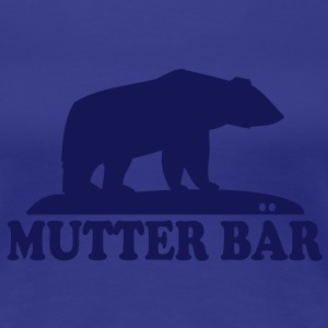MUTTER BAER T-Shirt NT - Frauen Premium T-Shirt