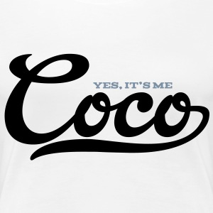 Coco (Yes, It's Me) - Vrouwen Premium T-shirt