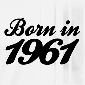 born in 1961 Tee shirts - T-shirt Premium Homme