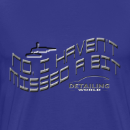 Design ~ Detailing World 'No, I haven't Missed A Bit' T-Shirt