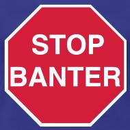 Design ~ STOP BANTER - Women's Tee