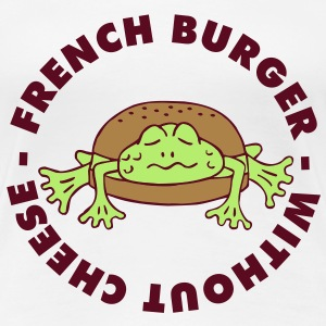 Froschburger French Burger Fastfood Frog ohne Käse without cheese Frankreich France T-shirts - Dame premium T-shirt