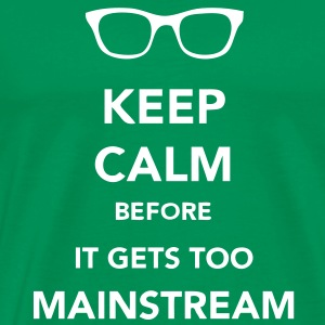 Keep Calm Mainstream T-shirts - Premium-T-shirt herr