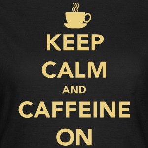 Keep Calm and Caffeine On T-Shirts - Women's T-Shirt
