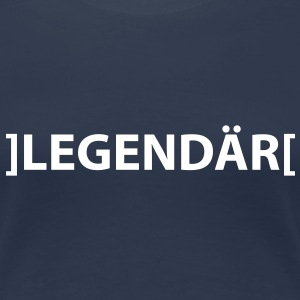 legendär T-Shirts - Frauen Premium T-Shirt