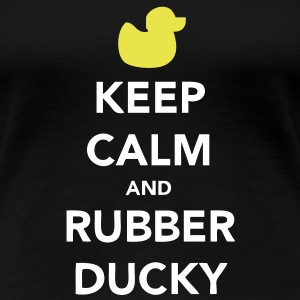 Keep Calm and Rubber Ducky T-shirts - Vrouwen Premium T-shirt