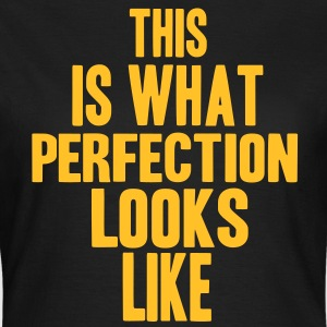 Perfection T-Shirts - Frauen T-Shirt