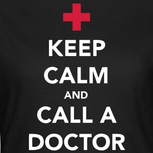 Keep Calm and Call a Doctor T-shirt - Maglietta da donna