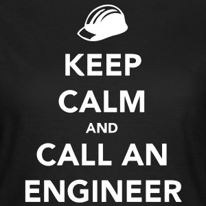 Keep Calm and Call an Engineer T-Shirts - Women's T-Shirt