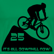 Design ~ It's all downhill now - birthday 25