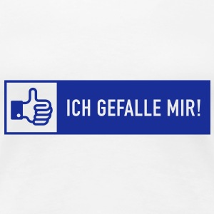 Ich gefalle mir! (Facebook Button) Girlie-T-Shirt - Frauen Premium T-Shirt