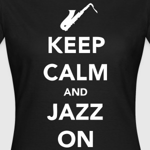 Keep Calm and Jazz On - Sax - Women's T-Shirt