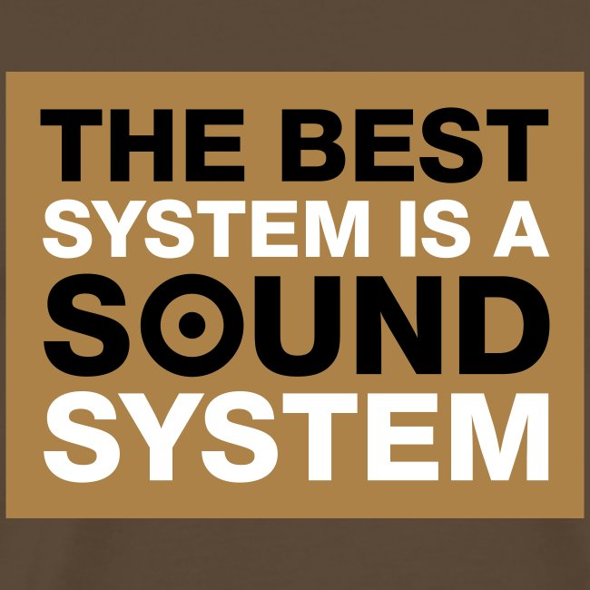 The Best System Is A Soundsystem