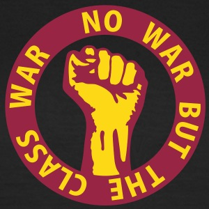 2 colors - no war but the class war - against capitalism working class war revolution T-shirts - Vrouwen T-shirt