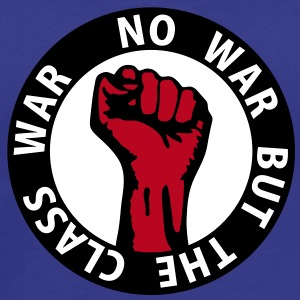3 colors - no war but the class war - against capitalism working class war revolution T-shirts - Mannen Premium T-shirt