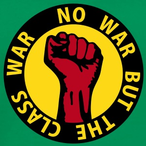 3 colors - no war but the class war - against capitalism working class war revolution T-Shirts - Men's Premium T-Shirt