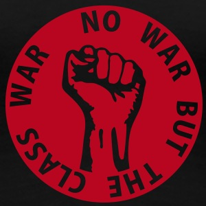 1 color - no war but the class war - against capitalism working class war revolution T-Shirts - Women's Premium T-Shirt