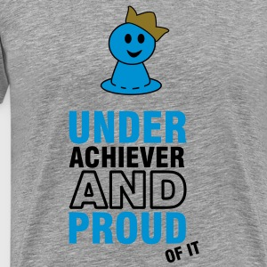 underachiever and proud of it (2c) T-Shirts - Männer Premium T-Shirt