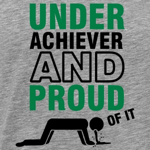 underachiever and proud of it (2c) Tee shirts - T-shirt Premium Homme