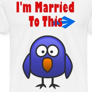 I'm Married To This Bird - Men's Premium T-Shirt