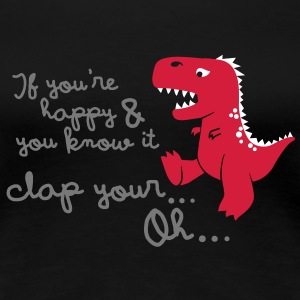 if you're happy and you know it... T-Shirts - Frauen Premium T-Shirt
