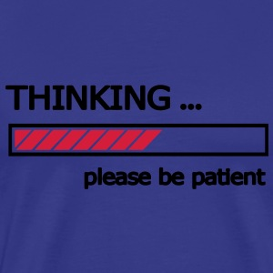 Thinking please be patient T-Shirts - Männer Premium T-Shirt