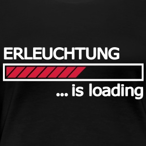 Erleuchtung is loading Ladebalken Loading Bar  T-Shirts - Frauen Premium T-Shirt