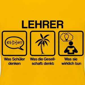 Lehrer - What my friends think I do T-Shirts, Abschluss T-Shirts - Frauen Premium T-Shirt