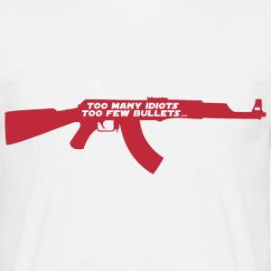 Too many idiots too few bullets - AK-47 T-shirts - T-shirt herr
