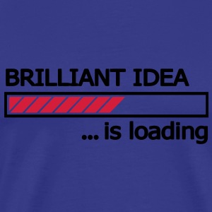 Brilliant Idea is loading Ladebalken Loading Bar  T-Shirts - Männer Premium T-Shirt