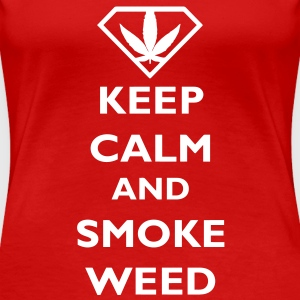 Keep Calm and Smoke Weed T-shirts - Dame premium T-shirt
