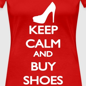 Keep Calm and buy Shoes T-Shirts - Frauen Premium T-Shirt