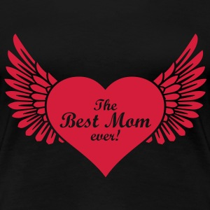 the best Mom ever! T-Shirts - Women's Premium T-Shirt