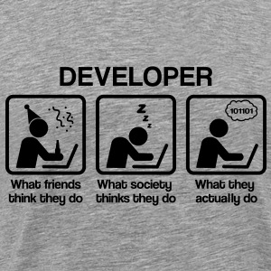Developer - What my friends think I do T-Shirts - Men's Premium T-Shirt