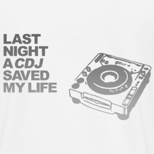 White Last Night a CDJ Saved My Life DJ Men's T-Shirts - Men's T-Shirt