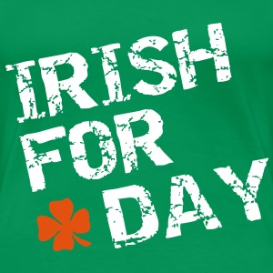 Irish for a day T-paidat - Naisten premium t-paita