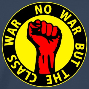 Digital - no war but the class war - against capitalism working class war revolution T-shirts - Mannen Premium T-shirt