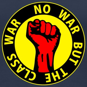 Digital - no war but the class war - against capitalism working class war revolution T-Shirts - Frauen Premium T-Shirt