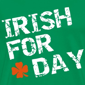 Irish for a day Tee shirts - T-shirt Premium Homme