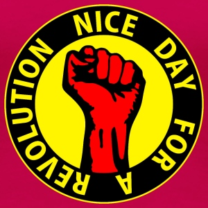 Digital - nice day for a revolution - against capitalism working class war revolution Tee shirts - T-shirt Premium Femme