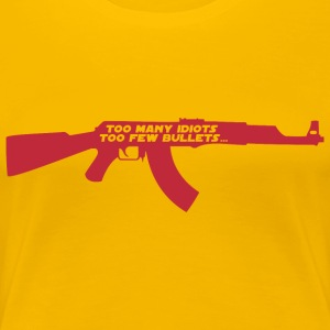 Too many idiots too few bullets - AK-47 T-shirt - Maglietta Premium da donna