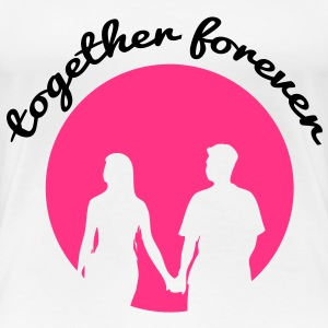 together forver T-Shirts - Frauen Premium T-Shirt