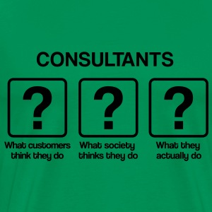 Consultant - What my friends think I do T-shirts - Mannen Premium T-shirt